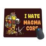 I Hate Magma Core Mousepad