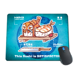 This Sushi is SATISFACTORY Mousepad